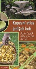 Daniel Dvořák: Kapesní atlas jedlých hub - s receptářem pokrmů