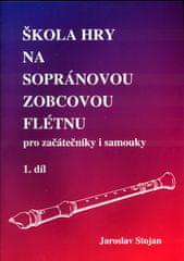 Jaroslav Stojan: Škola hry na sopránovou zobcovou flétnu 1 - pro začátečníky i samouky