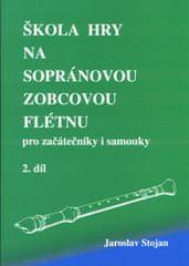 Jaroslav Stojan: Škola hry na sopránovou zobcovou flétnu 2 - pro začátečníky i samouky