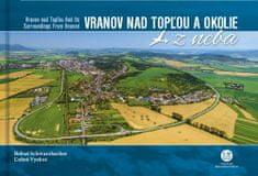 Bohuš Schwarzbacher: Vranov nad Topľou a okolie z neba - Vranov nad Topľou and Its Surroundings From Heaven