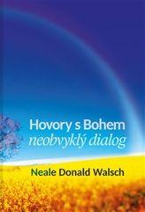 Neale Donald Walsch: Hovory s Bohem I. - neobvyklý dialog