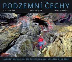 Cílek Václav: Podzemní Čechy - Dvanáct knih o tom, jak české hornictví utvářelo osud země
