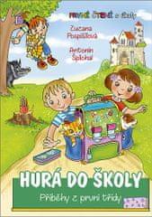 Pospíšilová Zuzana: Hurá do školy - Příběhy z první třídy