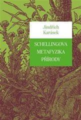 Karásek Jindřich: Schellingova metafyzika přírody