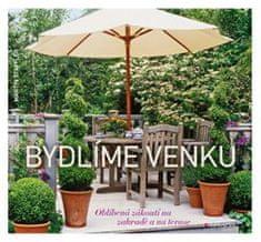 Staffler Martin: Bydlíme venku - Oblíbená zákoutí na zahradě a na terase