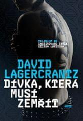 Lagercrantz David: Dívka, která musí zemřít