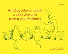 Koťátko Petr: Anička, mluvící potok a další chovanci ústavu paní Majerové