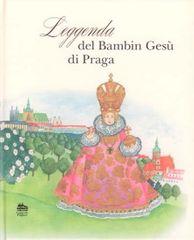 Pecháčková Ivana: Leggenda del bambin Gesú di Praga: legenda o Pražském Jezulátku (španělsky)