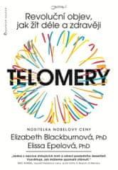Blackburnová Elizabeth, Epelová Elissa,: Telomery - Revoluční objev, jak žít déle a zdravěji