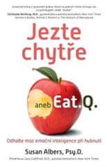 Albers Susan: Jezte chytře aneb Eat.Q. - Odhalte moc emoční inteligence při hubnutí