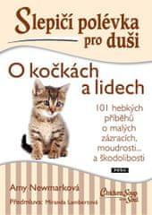 Newmarková Amy: Slepičí polévka pro duši - O kočkách a lidech