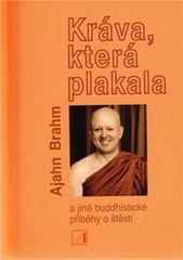 Brahm Ajahn: Kráva, která plakala a jiné buddhistické příběhy o štěstí