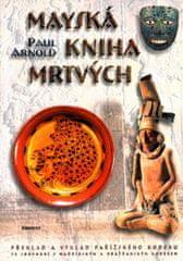 Arnold Paul: Mayská kniha mrtvých