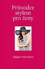 Vorwerková Dagmar: Průvodce stylem pro ženy