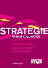 Horáková a kolektiv Iveta: Strategie firemní komunikace - 2. vydání