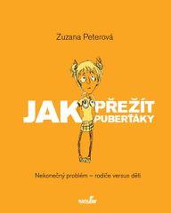 Peterová Zuzana: Jak přežít puberťáky