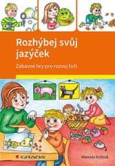 Kotová Marcela: Rozhýbej svůj jazýček - Zábavné hry pro rozvoj řeči