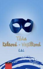 Keleová-Vasilková Táňa: Lži