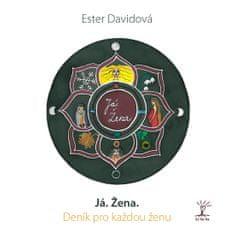 Davidová Ester: Já žena - Deník pro každou ženu