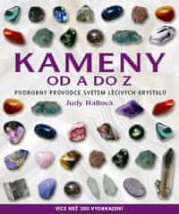 Hallová Judy: Kameny od A do Z - Podrobný průvodce světem léčivých krystalů