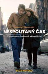 Rotolo Suze: Nespoutaný čas - Vzpomínky na Greenwich Village 60. let