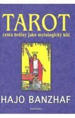 Banzhaf Hajo: Tarot cesta hrdiny jako mytologický klíč