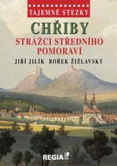 Jilík Jiří, Žižlavský Bořek,: Tajemné stezky - Chřiby Strážci středního Pomoraví