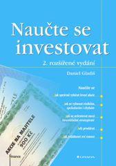 Gladiš Daniel: Naučte se investovat