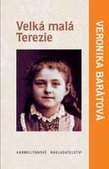 Barátová Veronika Katarína: Velká malá Terezie