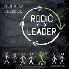 Holišová Michaela: Rodič - leader