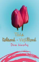 Keleová-Vasilková Táňa: Dva životy