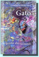 Gato: Brána do věčnosti - Učebnice lucidního snění