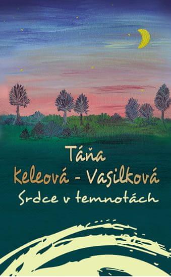 Keleová-Vasilková Táňa: Srdce v temnotách