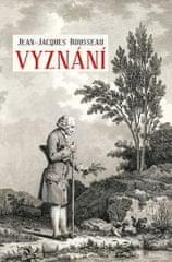 Rousseau Jean-Jacques: Vyznání