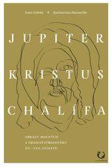 Foletti Ivan: Jupiter, Kristus, Chalífa - Obrazy mocných a zrození středověku (IV.-VII. století)