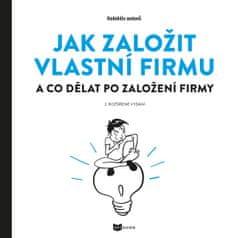 Sokola Roman, Šácha Daniel, Dvořáková Mo: Jak založit vlastní firmu - A co dělat po založení firmy