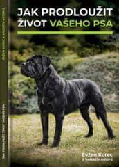 Korec a kolektiv autorů Evžen: Jak prodloužit život vašeho psa