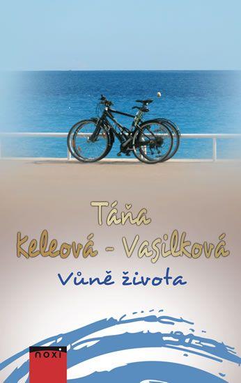 Keleová-Vasilková Táňa: Vůně života