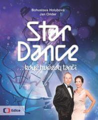 Holubová Bohuslava, Onder Jan,: StarDance ...když hvězdy tančí