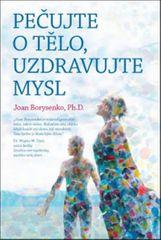 Borysenko Joan: Pečujte o tělo, uzdravujte mysl