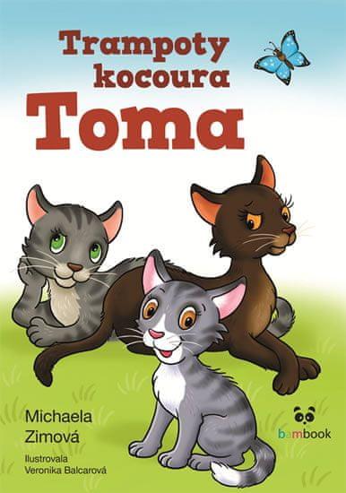 Zimová Michaela: Trampoty kocoura Toma - Pravé kočičí dobrodružství