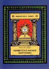 de Lasenic Pierre: Hermetická iniciace Martinismu