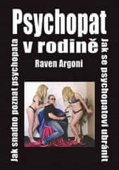 Argoni Raven: Psychopat v rodině