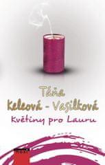 Keleová-Vasilková Táňa: Květiny pro Lauru