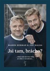 Herman Marek, Halda Jiří,: Jsi tam, brácho?