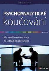 Cipro Martin: Psychoanalytické koučování - Vliv nevědomé motivace na jednání koučovaného