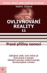 Zeland Vadim: Ovlivňování reality 11 - Osvobodzujeme vnímání