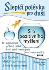 Canfield Jack, Hansen Mark Victor, Newma: Slepičí polévka pro duši - Síla pozitivního myšlení