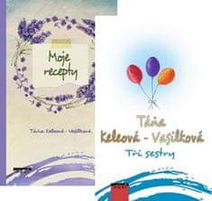 Keleová-Vasilková Táňa: Tři sestry + Moje recepty (komplet 2 knihy)