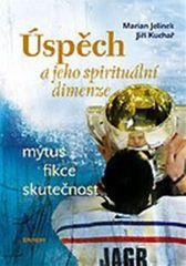 Jelínek Marian: Úspěch a jeho spirituální dimenze